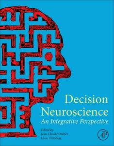 Decision Neuroscience: An Integrative Perspective - cover