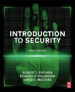 Introduction to Security - Robert Fischer,Edward Halibozek,David Walters - cover
