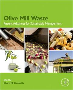 Olive Mill Waste: Recent Advances for Sustainable Management - Charis Michel Galanakis - cover