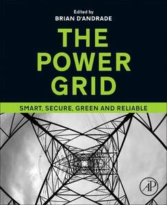 The Power Grid: Smart, Secure, Green and Reliable - Brian D'Andrade - cover