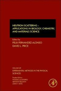 Neutron Scattering - Applications in Biology, Chemistry, and Materials Science - cover