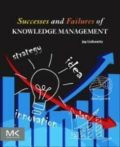 Ebook in inglese Successes and Failures of Knowledge Management Liebowitz, Jay