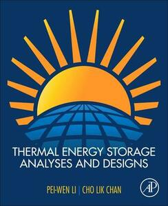 Thermal Energy Storage Analyses and Designs - Pei-Wen Li - cover