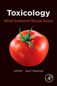 Toxicology: What Everyone Should Know - Aalt Bast,Jaap Hanekamp - cover