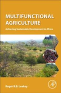 Multifunctional Agriculture: Achieving Sustainable Development in Africa - Roger Leakey - cover