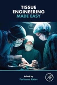 Tissue Engineering Made Easy - Farhana Akter - cover