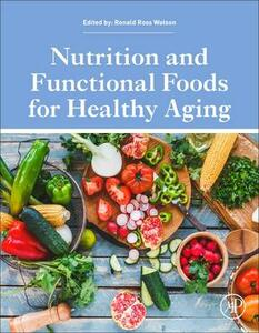 Nutrition and Functional Foods for Healthy Aging - Ronald Ross Watson - cover