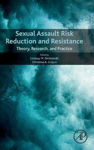 Sexual Assault Risk Reduction and Resistance: Theory, Research, and Practice - cover