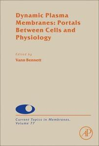 Dynamic Plasma Membranes: Portals Between Cells and Physiology - cover