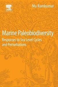 Marine Paleobiodiversity: Responses to Sea Level Cycles and Perturbations - Mu. Ramkumar - cover