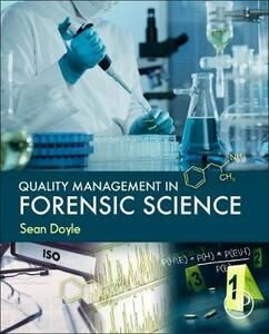 Quality Management in Forensic Science - Sean Doyle - cover