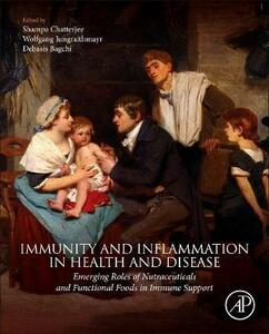 Immunity and Inflammation in Health and Disease: Emerging Roles of Nutraceuticals and Functional Foods in Immune Support - cover