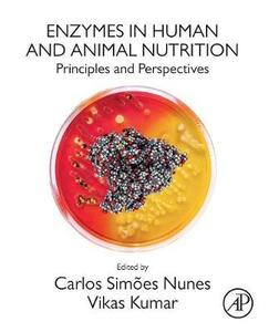 Enzymes in Human and Animal Nutrition: Principles and Perspectives - Carlos Nunes,Vikas Kumar - cover