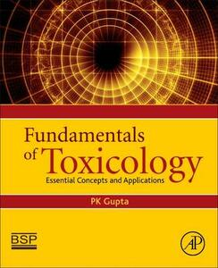 Fundamentals of Toxicology: Essential Concepts and Applications - Gupta - cover