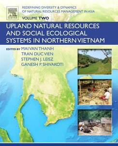 Redefining Diversity and Dynamics of Natural Resources Management in Asia, Volume 2: Upland Natural Resources and Social Ecological Systems in Northern Vietnam - Ganesh Shivakoti - cover