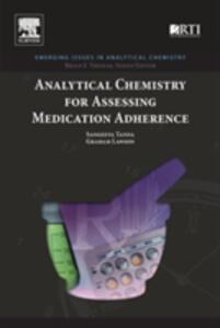 Analytical Chemistry for Assessing Medication Adherence - Sangeeta Tanna,Graham Lawson - cover