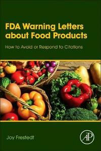 FDA Warning Letters About Food Products: How to Avoid or Respond to Citations - Joy Frestedt - cover