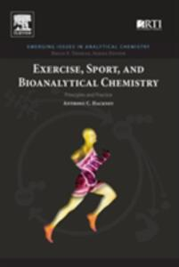 Exercise, Sport, and Bioanalytical Chemistry: Principles and Practice - Anthony C. Hackney - cover