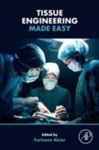 Foto Cover di Tissue Engineering Made Easy, Ebook inglese di Farhana Akter, edito da Elsevier Science