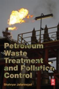 Petroleum Waste Treatment and Pollution Control - Shahryar Jafarinejad - cover