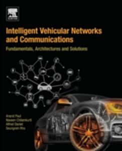 Intelligent Vehicular Networks and Communications: Fundamentals, Architectures and Solutions - Seungmin Rho,Naveen Chilamkurti - cover