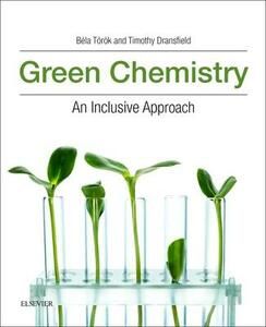 Green Chemistry: An Inclusive Approach - cover