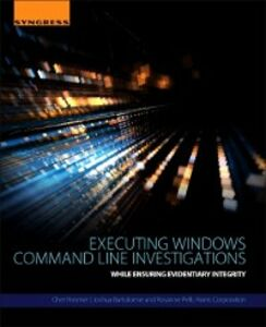 Ebook in inglese Executing Windows Command Line Investigations Bartolomie, Joshua , Hosmer, Chet , Pelli, Rosanne