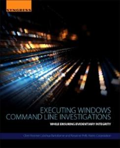 Ebook in inglese Executing Windows Command Line Investigations Bartolomie, Joshua , Hosmer, Chet , Pelli, Rosanne