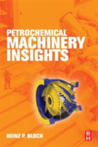 Petrochemical Machinery Insights - Heinz P. Bloch - cover