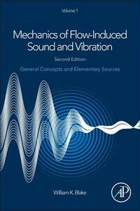 Mechanics of Flow-Induced Sound and Vibration, Volume 1: General Concepts and Elementary Sources - William K. Blake - cover