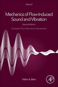 Mechanics of Flow-Induced Sound and Vibration, Volume 2: Complex Flow-Structure Interactions - William K. Blake - cover