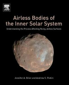 Airless Bodies of the Inner Solar System: Understanding the Process Affecting Rocky, Airless Surfaces - Jennifer Grier,Andrew S. Rivkin - cover