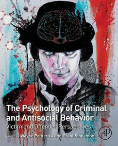 The Psychology of Criminal and Antisocial Behavior: Victim and Offender Perspectives - cover