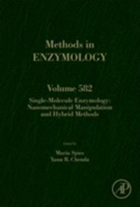 Single-Molecule Enzymology: Nanomechanical Manipulation and Hybrid Methods - cover