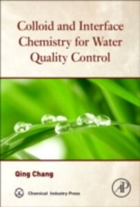 Foto Cover di Colloid and Interface Chemistry for Water Quality Control, Ebook inglese di Qing Chang, edito da Elsevier Science