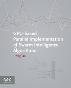 Ebook in inglese GPU-based Parallel Implementation of Swarm Intelligence Algorithms Tan, Ying