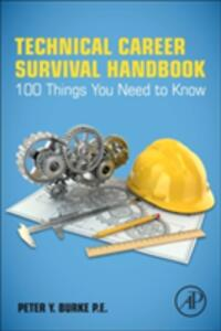 Technical Career Survival Handbook: 100 Things You Need To Know - Peter Y. Burke - cover