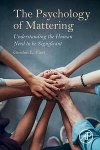 The Psychology of Mattering: Understanding the Human Need to be Significant - Gordon Flett - cover