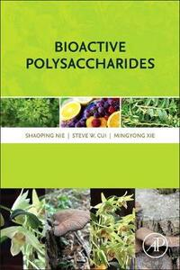 Bioactive Polysaccharides - Shaoping Nie,Steve W. Cui,Mingyong Xie - cover