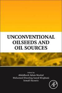 Unconventional Oilseeds and Oil Sources - Abdalbasit Adam Mariod Alnadif,Mohamed Elwathig Saeed Mirghani,Ismail Hassan Hussein - cover