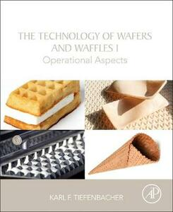 The Technology of Wafers and Waffles I: Operational Aspects - Karl F. Tiefenbacher - cover