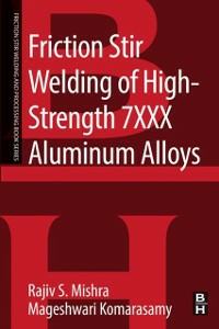 Ebook in inglese Friction Stir Welding of High Strength 7XXX Aluminum Alloys Komarasamy, Mageshwari , Mishra, Rajiv S.