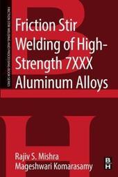 Friction Stir Welding of High Strength 7XXX Aluminum Alloys
