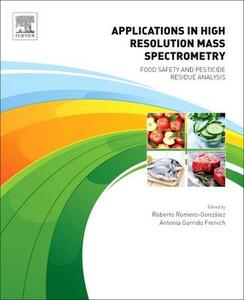 Applications in High Resolution Mass Spectrometry: Food Safety and Pesticide Residue Analysis - cover