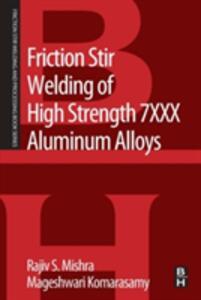 Friction Stir Welding of High Strength 7XXX Aluminum Alloys - Rajiv S. Mishra,Mageshwari Komarasamy - cover