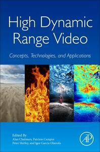 High Dynamic Range Video: Concepts, Technologies and Applications - cover