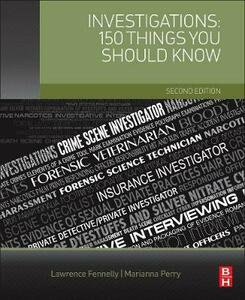 Investigations: 150 Things You Should Know - Lawrence J. Fennelly,Marianna Perry - cover