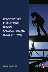 Foto Cover di Construction Engineering Design Calculations and Rules of Thumb, Ebook inglese di Ruwan Abey Rajapakse, edito da Elsevier Science