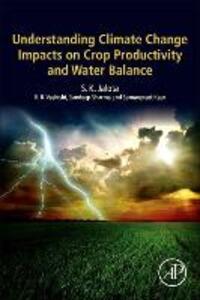 Understanding Climate Change Impacts on Crop Productivity and Water Balance - S. K. Jalota,B. B. Vashisht,Sandeep Sharma - cover