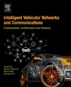 Ebook in inglese Intelligent Vehicular Networks and Communications Chilamkurti, Naveen , Daniel, Alfred , Paul, Anand , Rho, Seungmin